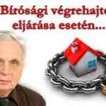 Dr.Léhmann-Védd az ingatlanod!Bírósági végrehajtók eljárása esetén+iratminták