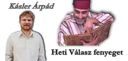 Kásler Árpád- A Heti Válasz fenyeget