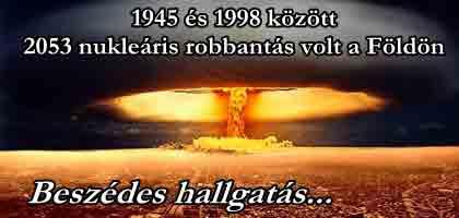 Beszédes hallgatás-1945 és 1998 között 2053 nukleáris robbantás volt a Földön