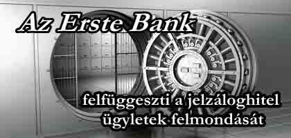 Az Erste Bank átmenetileg felfüggeszti a jelzáloghitel ügyletek felmondását