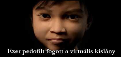 Ezer pedofilt fogott a virtuális kislány