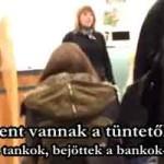 """Kimentek a tankok, bejöttek a bankok-(bank mob)""""Bent vannak a tüntetők!""""Követendő példa!2013.11.04."""