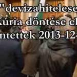 """A """"devizahitelesek"""" a Kúria döntése ellen tüntettek 2013-12-21"""