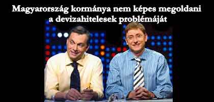 Magyarország kormánya nem képes megoldani a devizahitelesek problémáját