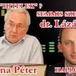 Róna Péter és Lázár Dénes is osztozik abban a véleményben, hogy a deviza hitelszerződések létre jöttnek sem tekinthetők, és a semmisség szabályai szerint kell elszámolni.
