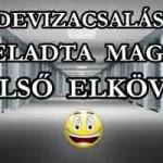 DEVIZACSALÁS-FELADTA MAGÁT AZ ELŐ ELKÖVETŐ