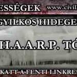 GYILKOS HIDEGEK A H.A.A.R.P. RENDSZERTŐL?