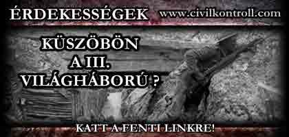 KÜSZÖBÖN A III. VILÁGHÁBORÚ?