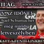VERSENY AZ IDŐVEL Michael Schumacher még mindig életveszélyben.