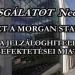 VIZSGÁLATOT Neee...FIZET A MORGAN STANLEY