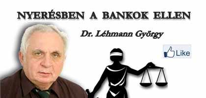 NYERÉSBEN A BANKOK ELLEN - DR. LÉHMANN GYÖRGY.
