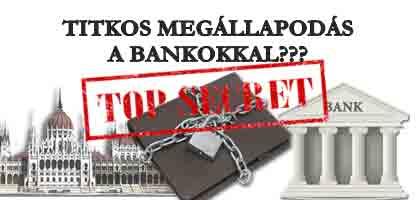 TITKOS MEGÁLLAPODÁS A BANKOKKAL