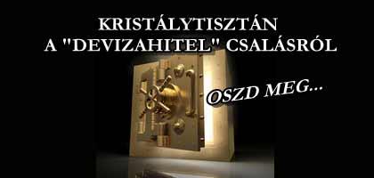 """KRISTÁLYTISZTÁN A """"DEVIZAHITEL"""" CSALÁSRÓL - OSZD MEG!"""