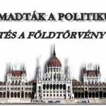 MEGTÁMADTÁK A POLITIKUSOKAT-TÜNTETÉS A FÖLDTÖRVÉNY ELLEN