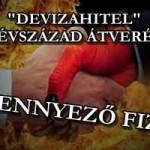 """""""DEVIZAHITEL"""" AZ ÉVSZÁZAD ÁTVERÉSE! A SZENNYEZŐ FIZET!"""