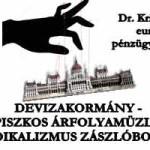 DEVIZAKORMÁNY - A PISZKOS ÁRFOLYAMÜZLET - SZINDIKALIZMUS ZÁSZLÓBONTÁSA.