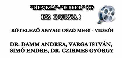 EZ DURVA! KÖTELEZŐ ANYAG! OSZD MEG! - VIDEÓ! - DR. DAMM ANDREA, VARGA ISTVÁN, SIMÓ ENDRE, DR. CZIRMES GYÖRGY.