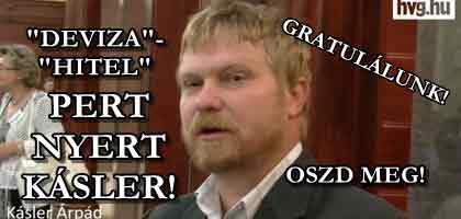 """""""DEVIZA""""-""""HITEL"""" PERT NYERT KÁSLER! GRATULÁLUNK!"""