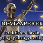DEVIZAPEREK - Dr. Kriston István európajogi pénzügyi szakjogász.
