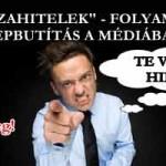 """""""DEVIZAHITELEK"""" - FOLYAMATOS NÉPBUTÍTÁS A MÉDIÁBAN!"""