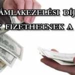 MEGINT FIZETHETNEK A BANKOK - SZÁMLAKEZELÉSI DÍJAK.