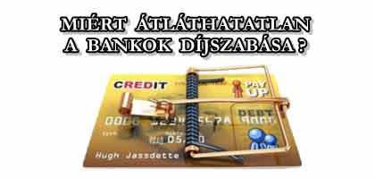 MIÉRT ÁTLÁTHATATLAN A BANKOK DÍJSZABÁSA?