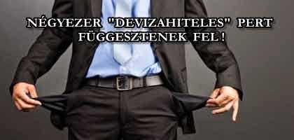 """NÉGYEZER """"DEVIZAHITELES"""" PERT FÜGGESZTENEK FEL!"""