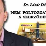 NEM FOLTOZGATNI KELL A SZERZŐDÉSEKET - DR. LÁZÁR DÉNES.