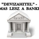 """""""DEVIZAHITEL"""" - HATALMAS LESZ A BANKI BUKÁS."""