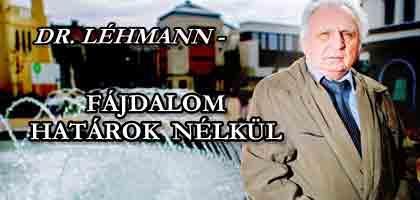 DR. LÉHMANN - FÁJDALOM HATÁROK NÉLKÜL.