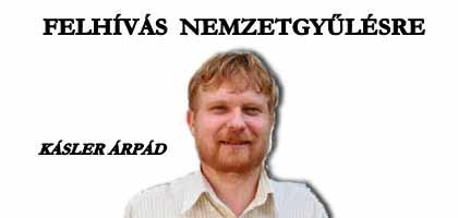 KÁSLER ÁRPÁD - FELHÍVÁS NEMZETGYŰLÉSRE!