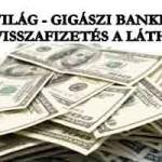 GIGÁSZI BANKBÍRSÁG ÉS PÉNZVISSZAFIZETÉS A LÁTHATÁRON.