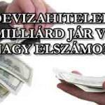 """""""DEVIZAHITELEK"""": EZERMILLIÁRD JÁR VISSZA – A NAGY ELSZÁMOLÁS"""