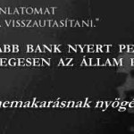 ÚJABB BANK NYERT PERT RÉSZLEGESEN AZ ÁLLAM ELLEN-avagy nemakarásnak nyögés a vége