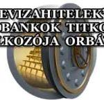 """""""DEVIZAHITELEK"""" – A BANKOK TITKOS TALÁLKOZÓJA ORBÁNNAL."""