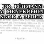 DR. LÉHMANN - NEM MENEKÜLHETNEK A BANKOK A PEREK ELŐL!