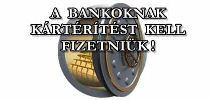 """""""DEVIZAHITELEK"""" - A BANKOKNAK KÁRTÉRÍTÉST KELL FIZETNIÜK!"""