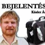 BEJELENTÉS - KÁSLER ÁRPÁD.