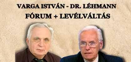 VARGA ISTVÁN - DR. LÉHMANN FÓRUM + LEVÉLVÁLTÁS.