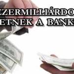 A HIVATALOS KOMMUNIKÁCIÓ - EZERMILLIÁRDOT FIZETNEK A BANKOK?