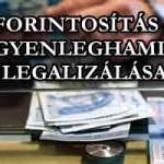 FORINTOSÍTÁS – AZ EGYENLEGHAMISÍTÁS LEGALIZÁLÁSA
