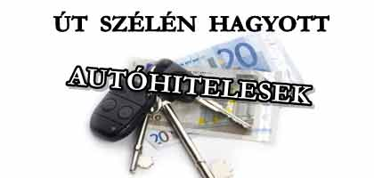 ÚT SZÉLÉN HAGYOTT AUTÓHITELESEK.