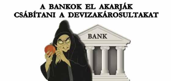 """A BANKOK """"FANTASZTIKUS"""" AJÁNLATTAL CSÁBÍTJÁK A DEVIZAKÁROSULTAKAT."""