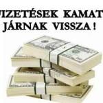 A TÚLFIZETÉSEK KAMATOSTUL JÁRNAK VISSZA!