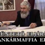 BŰNPÁRTOLÁS, KORRUPCIÓ – BÜNTETŐ ELJÁRÁS A BANKÁRMAFFIA ELLEN