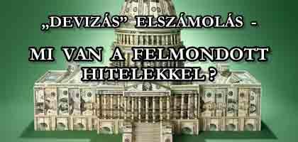 """""""DEVIZÁS"""" ELSZÁMOLÁS - MI VAN A FELMONDOTT HITELEKKEL?"""