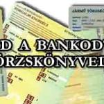 KÉRD A BANKODTÓL A TÖRZSKÖNYVEDET!