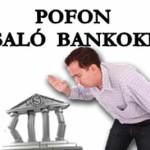 POFON A CSALÓ BANKOKNAK