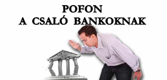 POFON A CSALÓ BANKOKNAK.