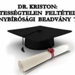 DR. KRISTON: TISZTESSÉGTELEN FELTÉTELEK - ADÓS ALKOTMÁNYBÍRÓSÁGI BEADVÁNY TERVEZETE.